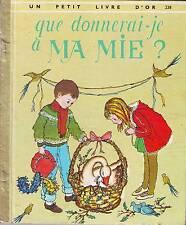 Que Donnerai-je à Ma Mie ? * Un Petit Livre d'or * 1965 deux coqs d'or LUNA 238