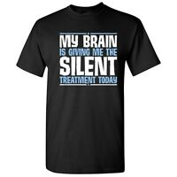 Brain Silent Sarcastic Adult Cool Brain Graphic Gift Idea Humor Funny T-Shirt