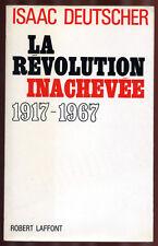 ISAAC DEUTCHER, LA RÉVOLUTION INACHEVÉE 1917-1967