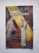 LA BELLE VIE de NOTRE DAME, par Agnès RICHOMME, 1949