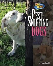 Pest-Sniffing Dogs (Dog Heroes) by Goldish, Meish
