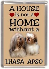"""Lhasa Apso Dog Fridge Magnet """"A HOUSE IS NOT A HOME"""" by Starprint"""
