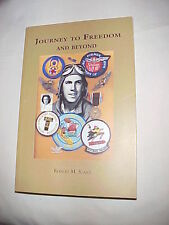 Journey to Freedom And Beyond by Robert M. Slane, Signed Copy!