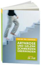 Die Dr. Feil Strategie - Arthrose und Gelenkschmerzen überwinden von Friederike Feil, Wolfgang Feil und Uli Brüderlin (Taschenbuch)