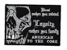 LOYALTY MAKE YOU FAMILY AMERICAN CORE MC BIKER PATCH