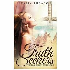Truth Seekers by Carly Thomson (2013, Paperback)