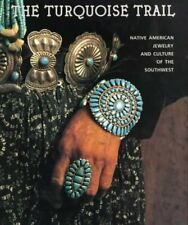 The Turquoise Trail: Native American Jewelry and Culture of the Southwest - VGC