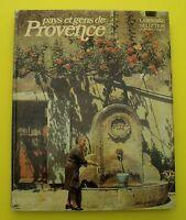 Pays et gens de Provence - régionalisme, architecture, paysages, terroirs - 1982
