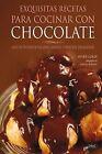 Exquisitas recetas para cocinar con chocolate. ENVÍO URGENTE (ESPAÑA)