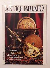Antiquariato n.257 anno 2002 - Quando la scienza diventa arte
