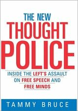 The New Thought Police: Inside the Lefts Assault on Free Speech and Free Minds