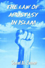 The Law of Apostasy in Islam, Samuel M Zwemer, Used; Acceptable Book