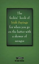 The Feckin' Book of Irish Sayings (The Feckin' Collection) New Hardcover Book Co