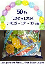 "PALLONCINI LINK O LOON A POIS 50 Pz 33 cm diam 13-14""  FESTA PARTY ARCO"