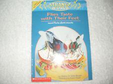 Kids fun paperback gr 2-4:Strange World Flies Taste WithTheir Feet-Weird Insects