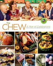 The Chew: A Year of Celebrations: Festive and Delicious Recipes for Every Occasi