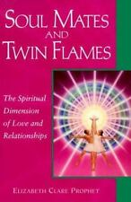 Soul Mates and Twin Flames : The Spiritual Dimension of Love and...