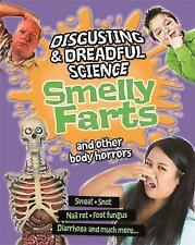 Smelly Farts and Other Body Horrors (Disgusting and Dreadful Science)-ExLibrary