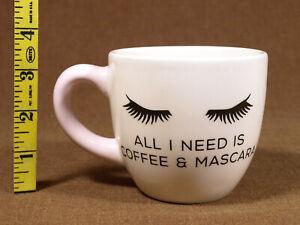 "Vintage 12oz Hallmark Mug ""ALL I NEED IS COFFEE & MASCARA"" nice gift Mothers Day"