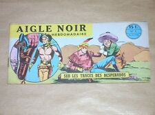 RARE BD A L'ITALIENNE / AIGLE NOIR N° 5 /SUR LES TRACES DES DESPERADOS / EO 1958