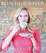 Whiskey in a Teacup - Growing Up in the South by Reese Witherspoon - Audiobook