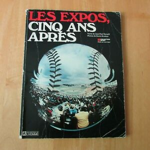 MONTREAL EXPOS  1969 - 1974 Book Cinq FIVE years later Gary Carter Steve Rogers
