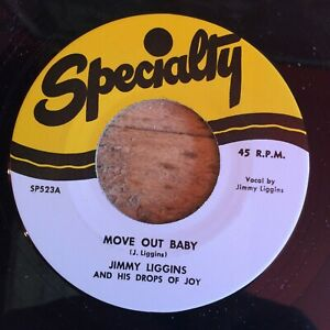 HEAR - R&B -JIMMY LIGGINS – MOVE OUT BABY / THAT SONG IS GONE – SPECIALTY 45 RE