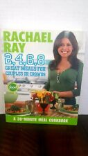 RACHAEL RAY ~ 2,4,6,8  GREAT MEALS FOR COUPLES OR CROWDS ~ 2006 1ST EDITION