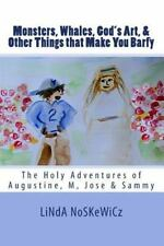 The Holy Adventures of Augustine, M, Jose, and Sammy: Monsters, Whales, God's