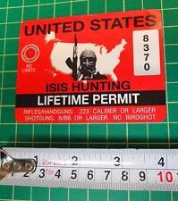 RED ISIS Hunting Permit vinyl DECAL STICKER USA MILITARY MUSLIM TERRORIST GUN