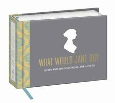 What Would Jane Do? : Quips and Wisdom from Jane Austen by Potter Style (2014, …