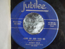 SANDI SOLO GET OUT OF MY MIND / COME ON AND TAKE ME 45 JUBILEE RECORDS VG++ COPY