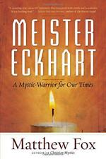 Meister Eckhart: A Mystic-warrior for Our Times by Matthew Fox | Paperback Book