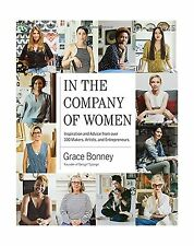 In the Company of Women: Inspiration and Advice from over 100 M... Free Shipping