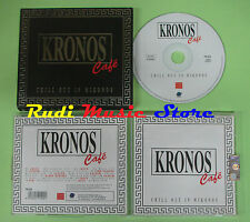 CD KRONOS CAFE  CHILL OUT MIKONOS 2002 LESCO GAZSUM TIME PASSING no mc vhs (C1)