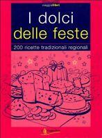 I dolci delle feste 200 ricette tradizionali touring cucina pasqua natale vini