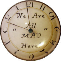 """Alice Wonderland Crystal Dome Button Clock """"We Are All Mad Here""""  FREE US SHIP"""