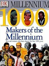 1,000 Makers of the Millennium: The Men and Women Who Have Shaped the Last 1,000