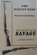 The Ninety-Nine Doug Murray Savage 99 Gun Book Rifle Scarce Hard to find Mint