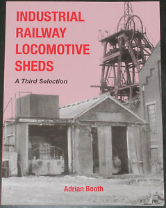 LOCOMOTIVE SHEDS PHOTOGRAPHS Industrial Railway History Steam - Third Selection
