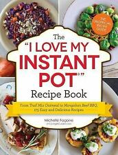 "THE ""I LOVE MY INSTANT POT"" RECIPE BOOK - FAGONE, MICHELLE - NEW PAPERBACK BOOK"