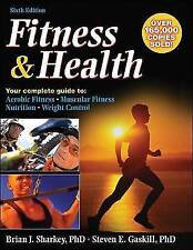 Fitness and Health by Steven E. Gaskill, Brian J. Sharkey (Paperback, 2006)