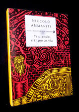 Niccolò Ammaniti - TI PRENDO e TI PORTO VIA - Mondadori 2013 - 9788804476795