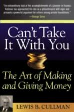 Can't Take It With You: The Art of Making and Giving Money-ExLibrary