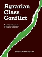 Agrarian Class Conflict: The Political Mobilization of Agricultural Labourers in