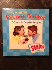 Skippy The Magic of Peanut Butter 100 New & Favorite Recipes