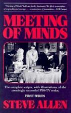 Meeting of Minds : The Complete Scripts, With Illustrations, of the Amazingly S