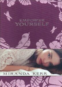 Empower Yourself - Daily Affirmations to Reclaim Your Power - Miranda Kerr Book