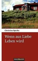 Sperka, Christina, Wenn aus Liebe Leben wird, Very Good Book