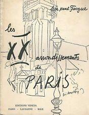 Les XX ARRONDISSEMENTS de PARIS + Léon Paul FARGUE + Ed. Vineta + 1951